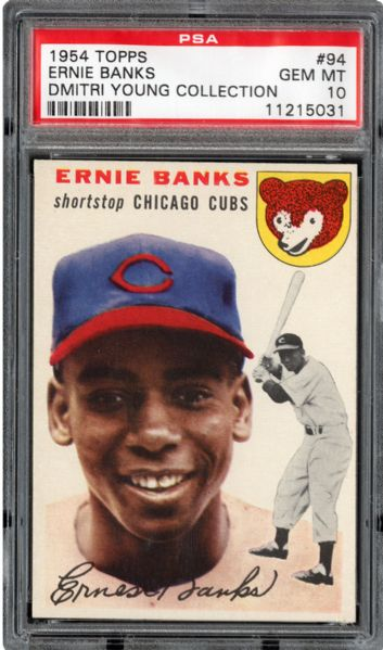1954 TOPPS #94 ERNIE BANKS GEM MINT PSA 10 (1/2) - DMITRI YOUNG COLLECTION