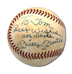 "MICKEY MANTLE SINGLE SIGNED OAL (MacPHAIL) BASEBALL INSCRIBED ""BEST WISHES ASSWHOLE"" [SIC]"