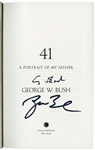 "GEORGE H.W. BUSH AND GEORGE W. BUSH DUAL-SIGNED FIRST EDITION BOOK COPY OF ""41 - A PORTRAIT OF MY FATHER"""